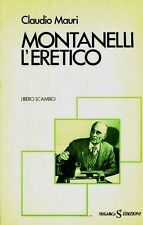 Montanelli l'eretico. di Claudio Mauri - Ed. Sugarco