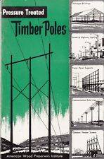 1957/ PRESSURE TREATED TIMBER POLES/ American Wood Preservers Institute BOOKLET