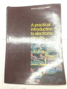 A Practical Introduction To Electronic Circuits  By Martin Hartley Jones 2nd Edi