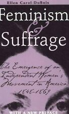 Feminism and Suffrage: The Emergence of an Independent Women's Movement in Am...