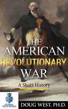 The American Revolutionary War – A Short History - Book
