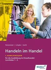 Handeln im Handel. 1. Ausbildungsjahr im Einzelhandel. Schülerband. Heinemeier
