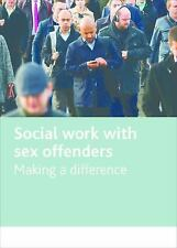 SOCIAL WORK WITH SEX OFFENDERS - COWBURN, MALCOLM/ MYERS, STEVE - NEW PAPERBACK