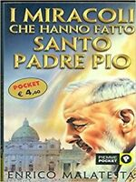 I Miracoli Che Hanno Fatto Santo Padre Pio ,Malatesta, Enrico  ,Edizioni Piemme,