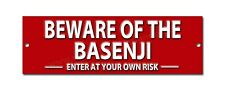 BEWARE OF THE BASENJI ENTER AT YOUR OWN RISK METAL SIGN.DOG WARNING SIGN