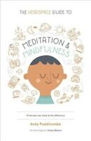 Headspace Guide To... Mindfulness & Meditation, Paperback by Puddicombe, Andy...