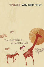 The Lost World Of The Kalahari: With 'The Great and the Little Memory' by Laurens Van der Post (Paperback, 2002)