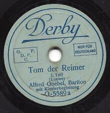 Bariton Alfred Goebel singt Carl Loewe : Tom der Reimer  ( 20 cm Schellack )