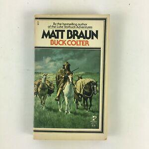 Matt Braun Buck Colter By the bestselling author of the Luke Starbuck Adventures