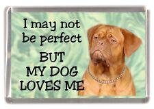 "Dogue de Bordeaux Dog Fridge Magnet  ""I may not be perfect ....."" by Starprint"