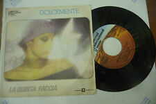 "LA QUINTA FACCIA""DOLCEMENTE-disco 45 giri UIM 1977"" PROG Italy"