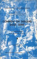COMMENT ON DESCEND SOUS TERRE par R. de JOLY + SPELEO