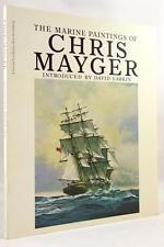 The Marine Paintings of Chris Mayger by David Larkin (editor)- High Grade