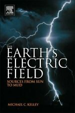 The Earths Electric Field: Sources from Sun to Mud, Kelley 9780123978868 New.=