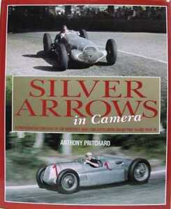 Silver Arrows in Camera - The Mercedes-Benz & Auto Union Grand Prix Cars 1934-39