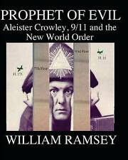 Prophet of Evil: Aleister Crowley, 9/11 and the New World Order by William Ramsey (Paperback / softback)