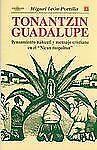 """Tonantzin Guadalupe. Pensamiento náhuatl y mensaje cristiano en el """"Nican"""