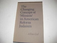 """The changing concept of """"mission"""" in American Reform Judaism: Annual lecture"""
