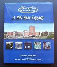 Henry Ford Health System A 100 Year Legacy by Jeffrey L. Rodengen 9781932022766