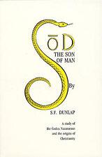 Dunlap SOD SON OF MAN Codex Nazaraeus 1861reprint Gnostic occult Christian study