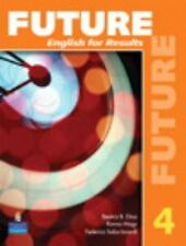 Future No. 4 : English for Results by Jane Curtis, Yvonne Wong Nishio,...
