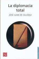 La diplomacia total (Seccion de Obras de Politica y Derecho) (Spanish Edition),