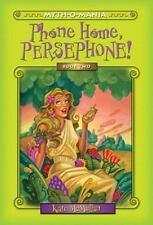 Myth-O-Mania: Phone Home, Persephone! - Book #2