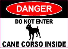 """Danger Do Not Enter Cane Corso Inside"" Dog Caution Warning 5"" x 7"" Sticker"