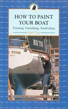 How to Paint Your Boat: Painting, Varnishing and A