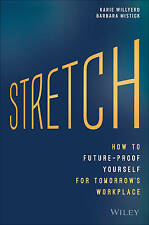 Stretch: The Five Practices to Future-Proof Yourself in Tomorrow's Workplace by…