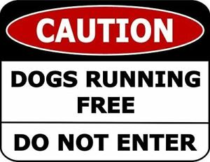 Caution Dogs Running Free Do Not Enter 11.5 inch by 9 inch Laminated Dog Sign