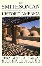 Smithsonian Guide to Historic America: Texas & the Arkansas River Valley (Smiths