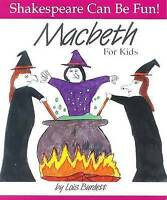 """Macbeth"" for Kids by Burdett, Lois (Paperback book, 1998)"