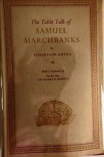 THE TABLE TALK OF SAMUEL MARCHBANKS BY ROBERTSON DAVIES *FIRST UK EDITION*