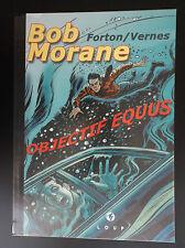 BOB MORANE Objectif equus Tirage luxe  + dessin Forton TL 200ex  ETAT NEUF