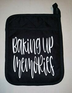 Pot Holders ~ Oven Mitts with Sayings ~ Baking Up Memories ~ Black & White