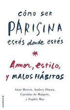 Como ser parisina estes donde estes (Spanish Edition)
