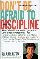 Don't Be Afraid To Discipline: The Commonsense Program for Low-Stress Parenting