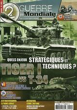 2e GUERRE MONDIALE N° 45 / TIGER I vs T-34 QUELS ENJEUX STRATEGIQUES TECHNIQUES