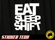 EAT SLEEP SHIFT STICKER DECAL TO SUIT JDM DRIFT RACE DRAG RALLY CAR SUPRA KE70
