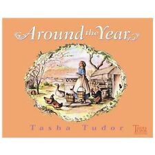 Around the Year  by Tasha Tudor  Hardcover & Dust Jacket  New