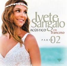 Ivete Sangalo - Acustico Em Trancoso - Part 2 [New CD] Brazil - Import