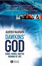 Dawkin's God: Genes, Memes, and the Meaning of Life by Alister E. McGrath (Pape…