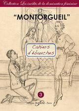 CAHIERS D'ÉBAUCHES Domination féminine Fétichisme Montorgueil