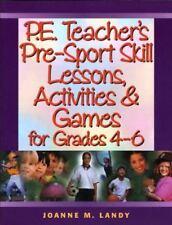 P.E. Teacher's Pre-Sport Skill Lessons, Activities & Games for Grades 4-6