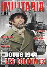MILITARIA N° 384 / DOUBS 1944 LES COLONIAUX - VIETNAM : LES PILOTES DE L'AERONAV