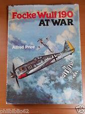 FOCKE WULF 190 AT WAR / ALFRED PRICE / Aviation WW2 Luftwaffe Aircraft