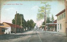 San Gabriel CA *On a Busy Day  ca. 1908 * Los Angeles Co.
