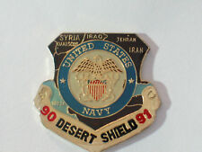 Desert Sheild Navy Pin 1990-1991 , (#134 Military Bd) **