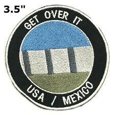 Get Over It Border Wall Political Humor Embroidered Patch Iron Sew-on Applique
